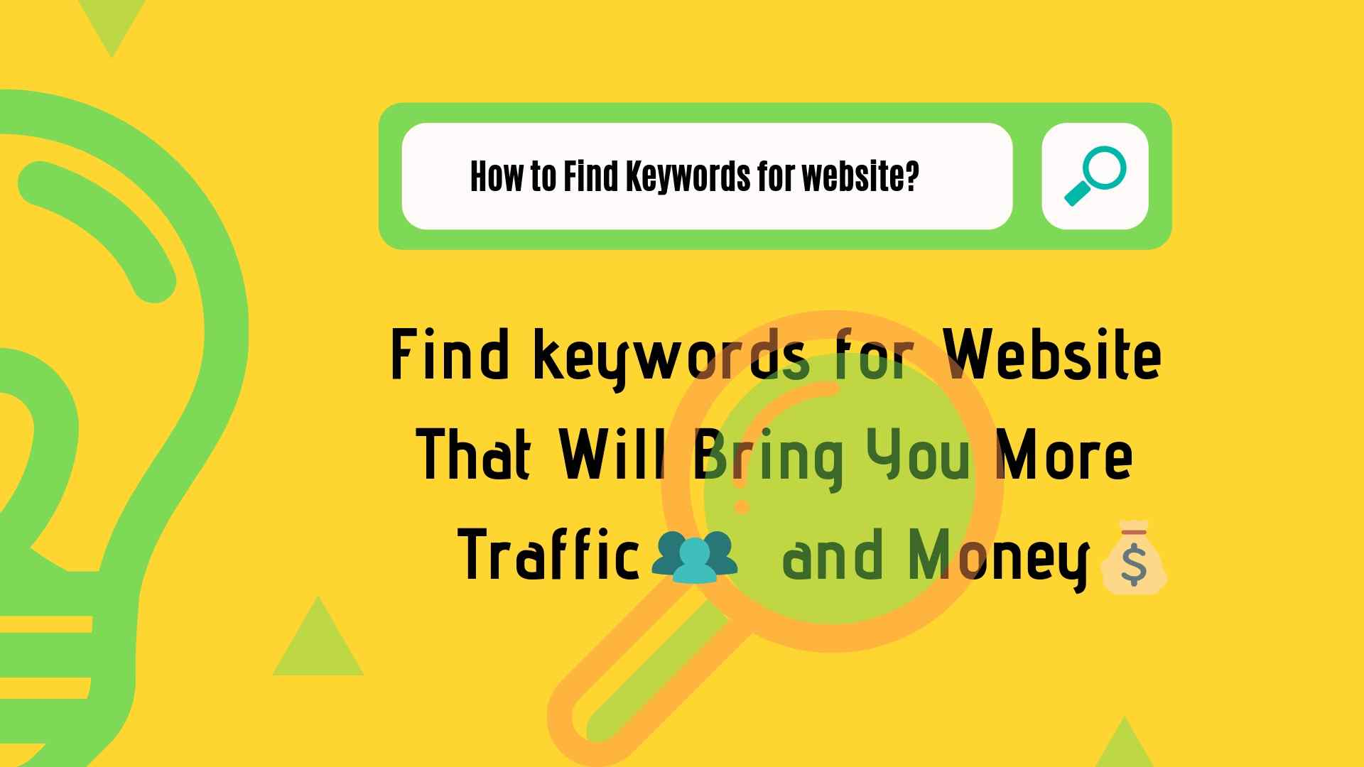 Find keywords for Website That Will Bring You More Traffic and Money