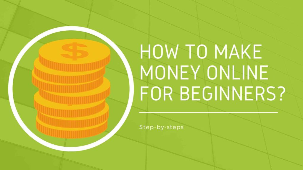 How to make money online for Beginners?