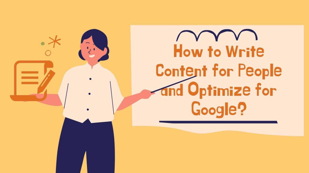 How to Write Content for People and Optimize for Google