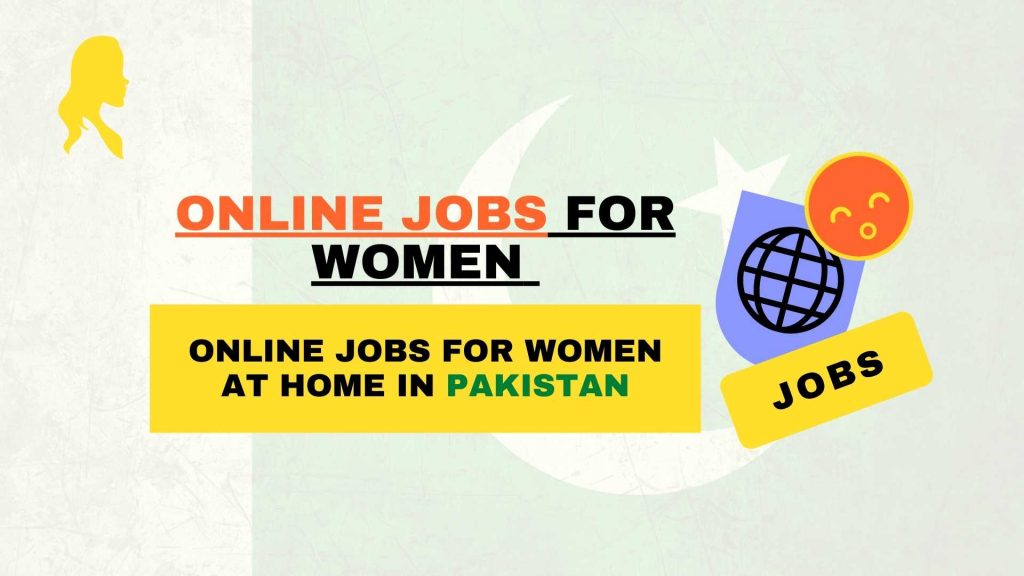 Online Jobs For Women at home in Pakistan