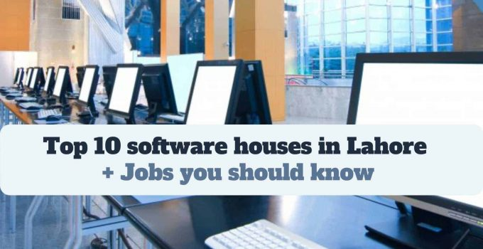 Top 10 software houses in Lahore Jobs you should know